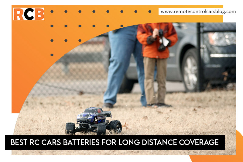 RC Cars Batteries for Long Distance Coverage