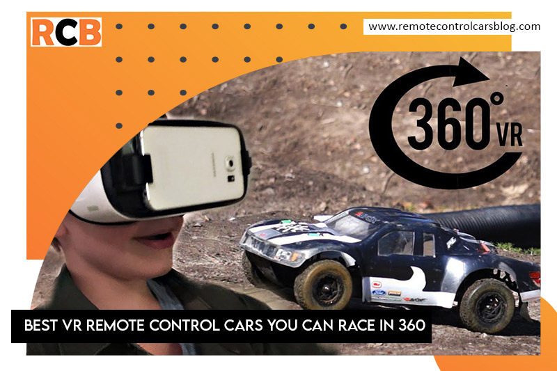 Best VR remote control cars You can Race in 360