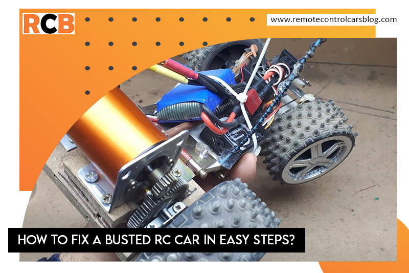 How to Fix a Busted RC Car in Easy Steps