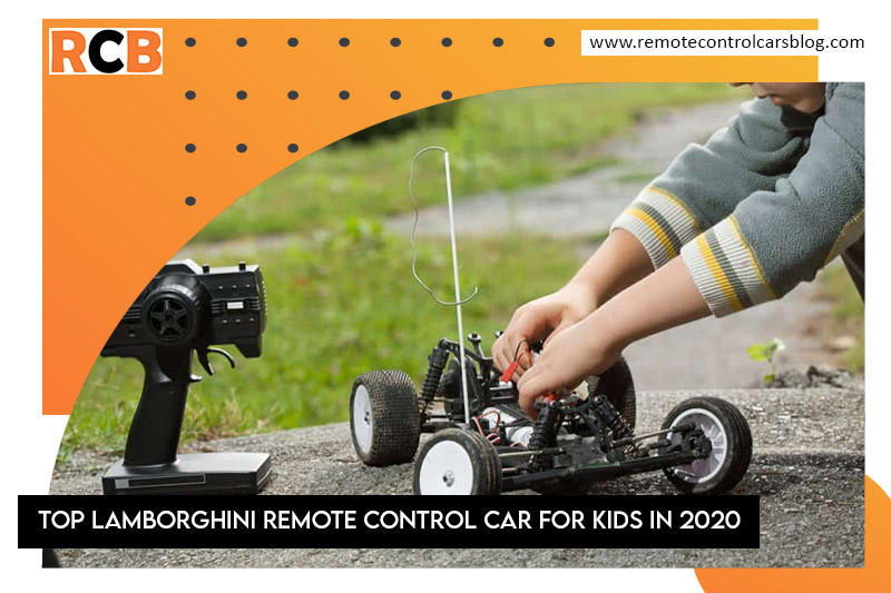 Top Lamborghini remote control car For Kids in 2020